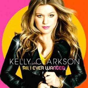 Kelly Clarkson - All I Ever Wanted (2009)