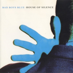 Bad Boys Blue - House Of Silence (1991)