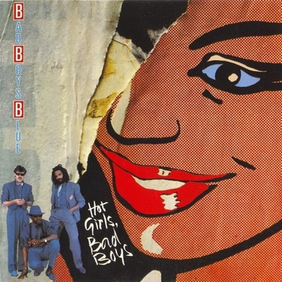 Bad Boys Blue - Hot Girls, Bad Boys (1985)