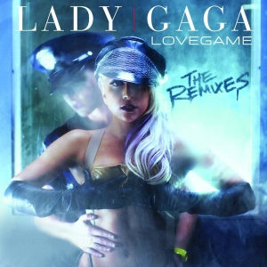 Lady Gaga - LoveGame (The Remixes) [EP] (2009)