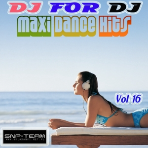 VA - Dj For Dj Maxi Dance Hits Vol. 16 (2009)