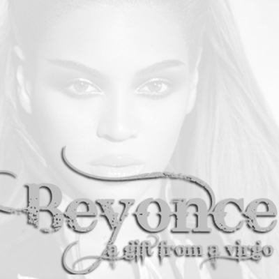 Beyonce - A Gift From A Virgo (2009)