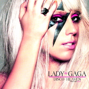 Lady Gaga - Disco Heaven (2009)