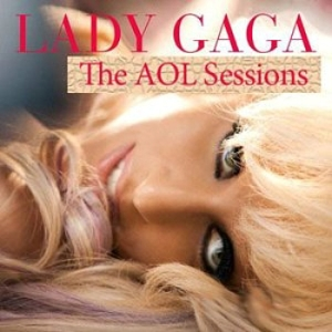 Lady Gaga - The AOL Sessions (2009)