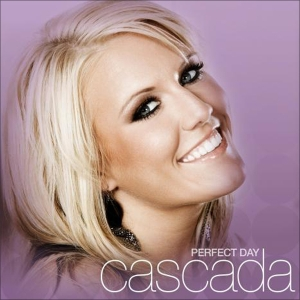 Cascada - Perfect Day (2009)