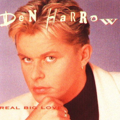 Den Harrow - Real Big Love (2001)