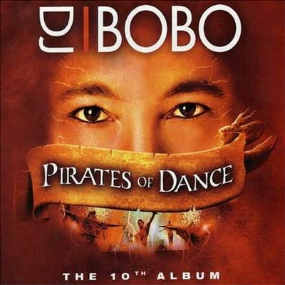 DJ Bobo - Pirates Of Dance (2005)
