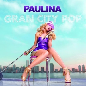 Paulina Rubio - Gran City Pop (2009)