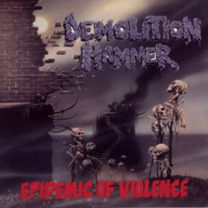 Demolition Hammer - Epidemic Of Violence (1992)