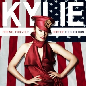 Kylie Minogue - For You, For Me Best Of Tour Edition (2009)
