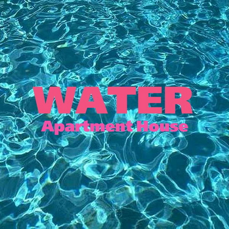 Water - Apartment House (2011)