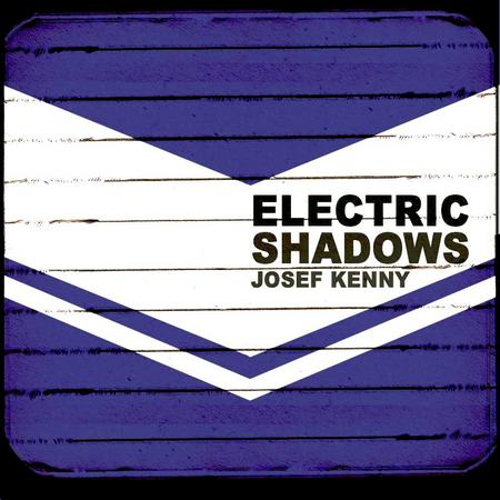 Josef Kenny - Electric Shadows (2011)