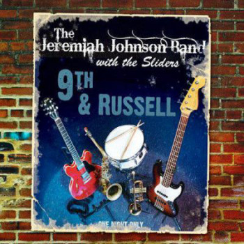 The Jeremiah Johnson Band & The Sliders - 9th & Russell (2010)
