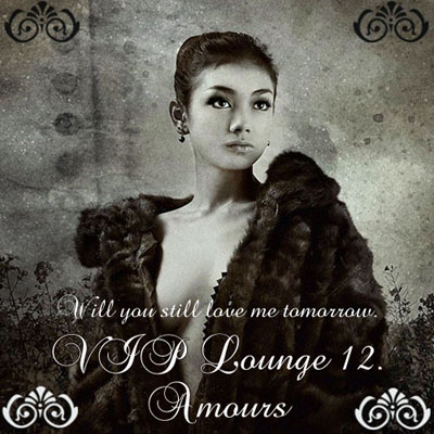 VIP Lounge 12. Amours (2011)