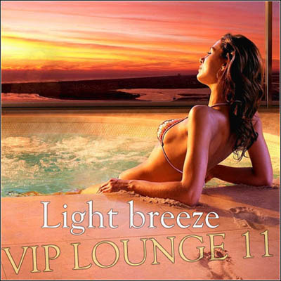 VIP Lounge 11. Light breeze (2011)
