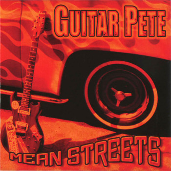 Guitar Pete - Mean Streets (2008)