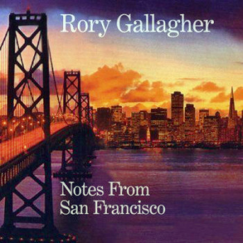 Rory Gallagher – Notes From San Francisco (2011) 2CD