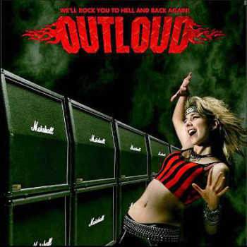 Outloud - We'll Rock You to Hell and Back Again! (2009)