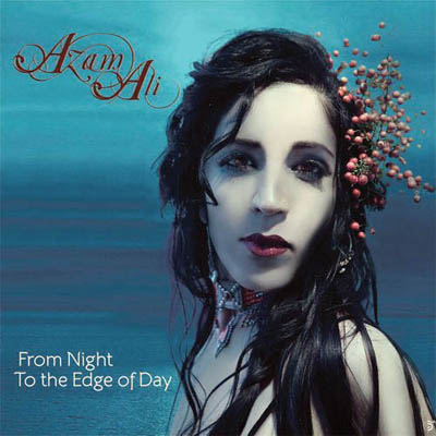 Azam Ali - From Night to the Edge of Day (2011)