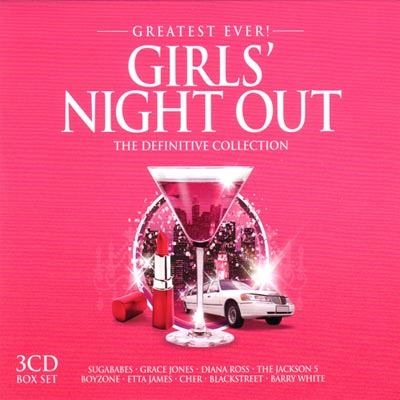 Greatest Ever! Girls Night Out. Definitive Collection (2011)