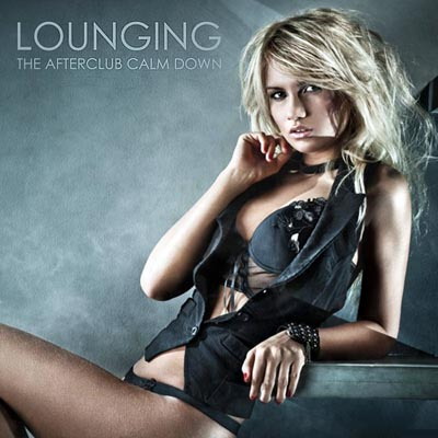 Lounging: The Afterclub Calm Down Edition (2011)