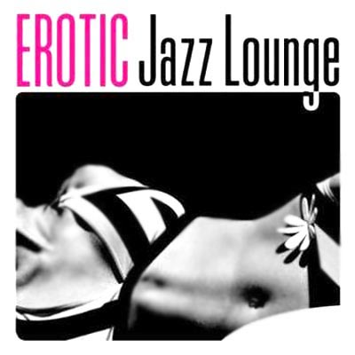 Erotic Jazz Lounge (2012)