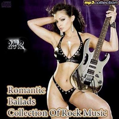 Romantic Ballads Collection Of Rock Music (2012)