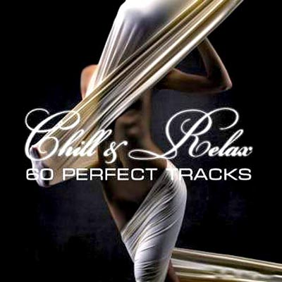 Chill & Relax. 60 Perfect Tracks (2012)