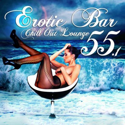 Erotic Bar and Chill Out Lounge 55.1 (2012)