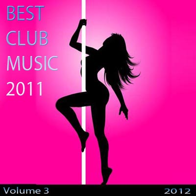 Best Club Music 2011 Vol. 3 (2012)