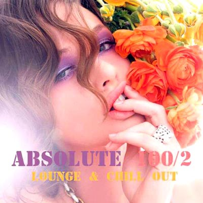 Absolute 100 Chill Out & Lounge Music Vol. 2 (2012)