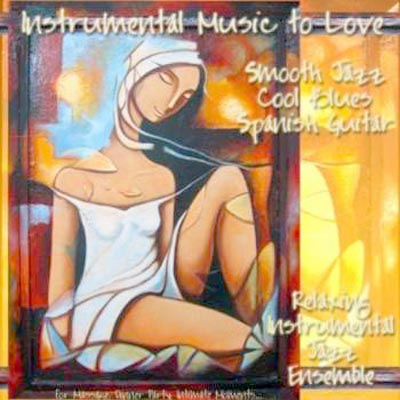 Relaxing Instrumental Jazz Ensemble - Instrumental Music To Love, Smooth Jazz Cool Blues Spanish Guitar for Massage (2011)