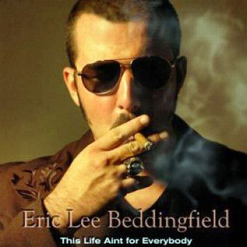 Eric Lee Beddingfield - This Life Ain't For Everybody (2010)