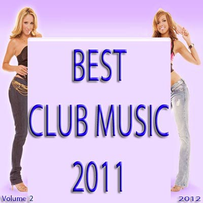 Best Club Music 2011 Vol. 2 (2012)