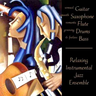Relaxing Instrumental Jazz Ensemble - Sensual Guitar Smooth Saxophone Romantic Flute Grooving Drums & Fretless Bass (2011)