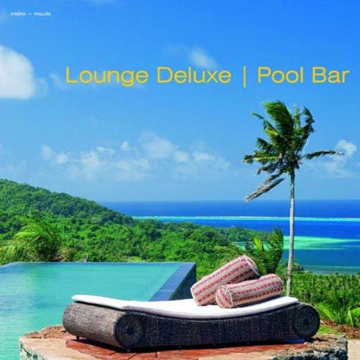 Lounge Deluxe - Pool Bar (2012)