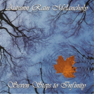 Autumn Rain Melancholy - Seven Steps To Infinity (2004)