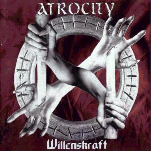 Atrocity - Willinskraft (1996)