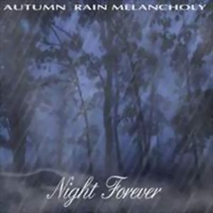 Autumn Rain Melancholy - Night Forever (Demo) (2002)