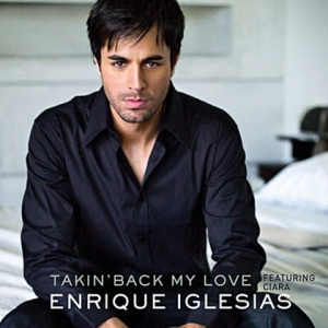 Enrique Iglesias feat. Ciara - Takin' Back My Love (2009)