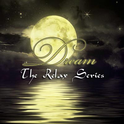 The Relax Series. Dream (2012)