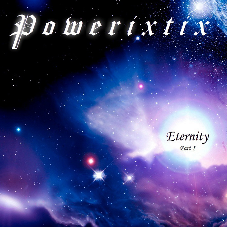 Powerixtix - Eternity (Part I) (2012)
