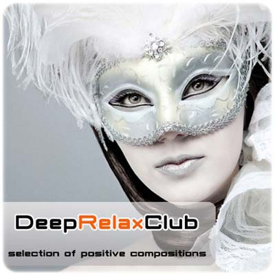 Deep Relax Club. Selection Of Positive Compositions (2012)