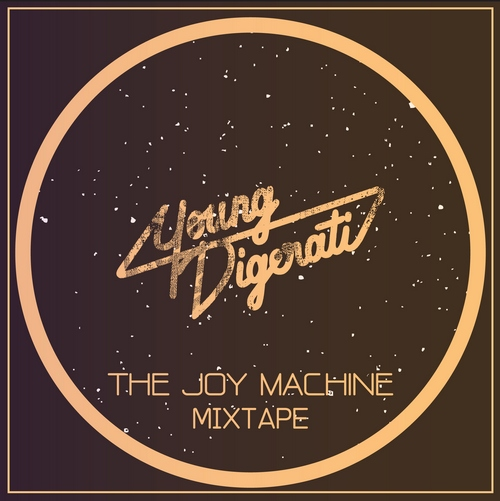 Young Digerati - The Joy Machine. Mixtape (2011)