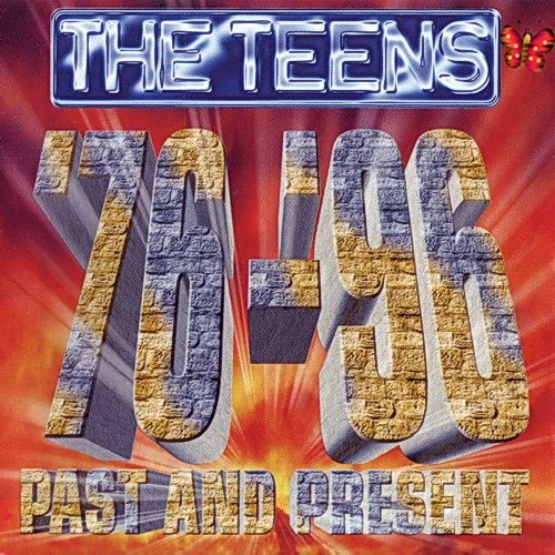 The Teens - Past And Present '76-'96 (1996)