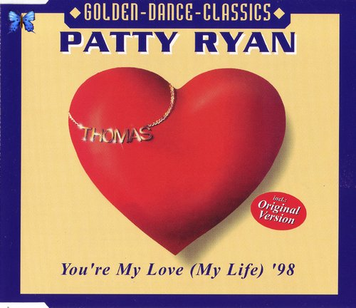 Patty Ryan - You're My Love (My Life) '98 (maxi single)