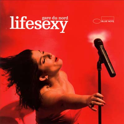 Gare Du Nord - Lifesexy (2012)