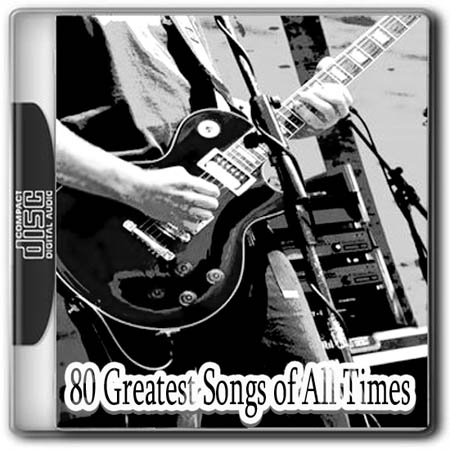 80 Greatest Songs of All Times (2012)