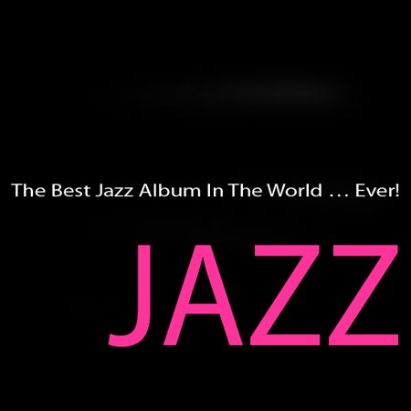 The Best Jazz Album In The World … Ever! (2000)