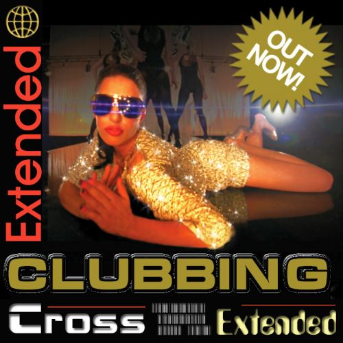 Cross Extended Clubbing (2013)